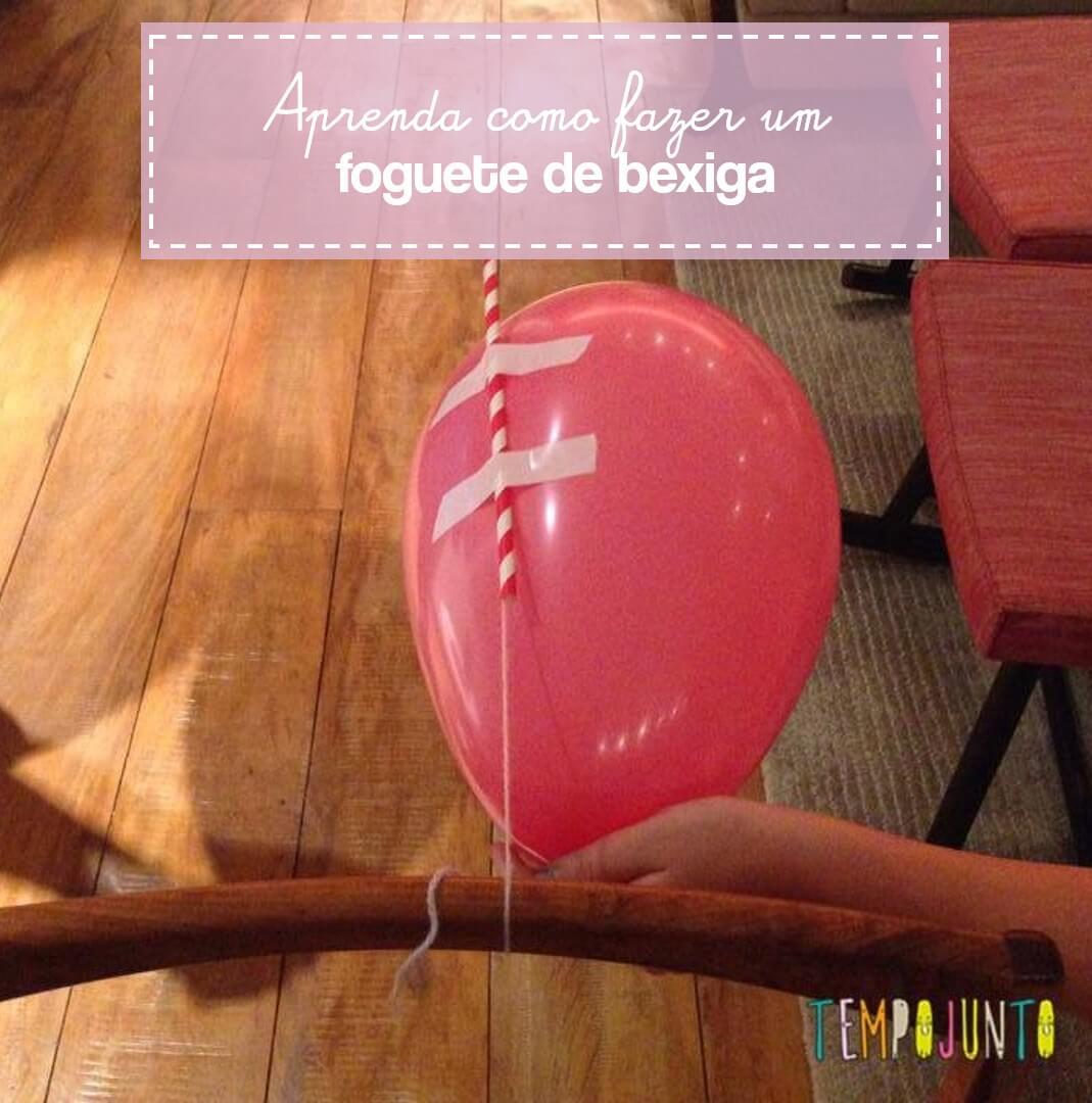 10 brincadeiras legais para fazer em casa foguete de bexiga