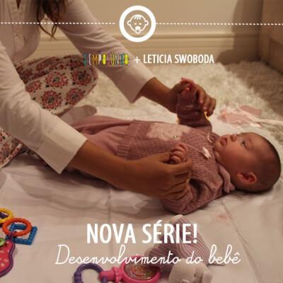 Série Desenvolvimento do Bebê – Parte 1
