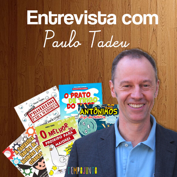 Escritor Paulo Tadeu fala sobre a leitura e o humor pras crianças
