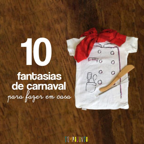 Fantasias de Carnaval pra fazer em casa