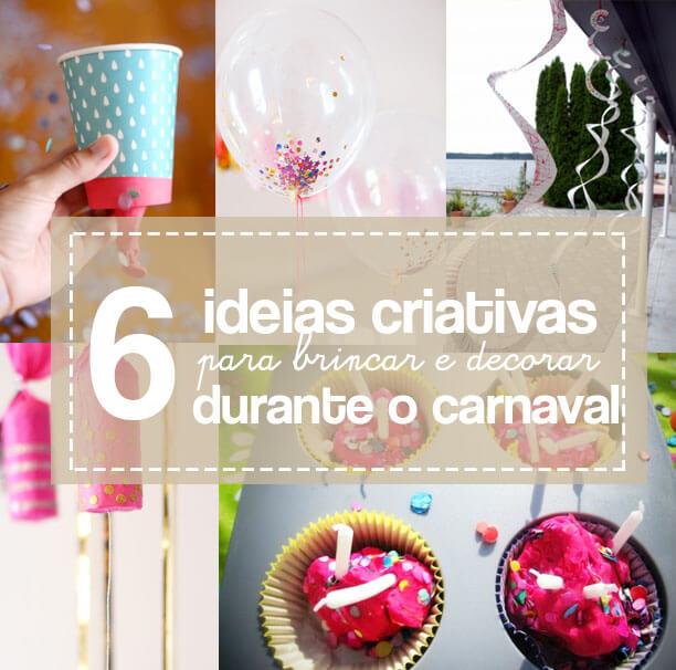 6 Ideias criativas para brincar no Carnaval