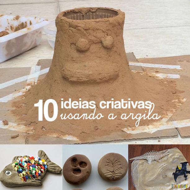 10 Ideias de como brincar e fazer arte com argila