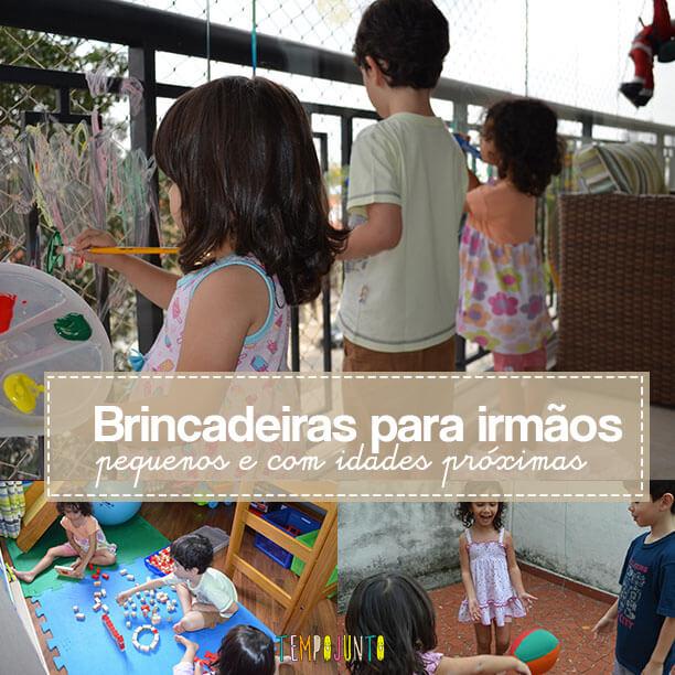 Brincadeiras para irmãos pequenos