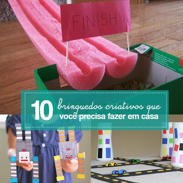 10 brinquedos criativos para você fazer em casa