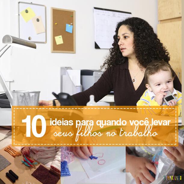 10 brincadeiras para quando você levar as crianças no seu trabalho