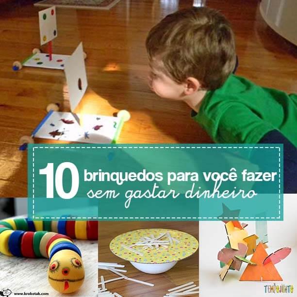10 brinquedos para você fazer sem gastar dinheiro