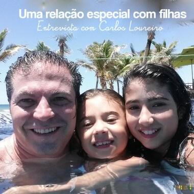 Pai de menina: o valor de ser pai e do tempo com as filhas – Carlos Loureiro