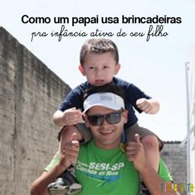 Brincadeiras entre pais e filhos: a agenda do papai Caio