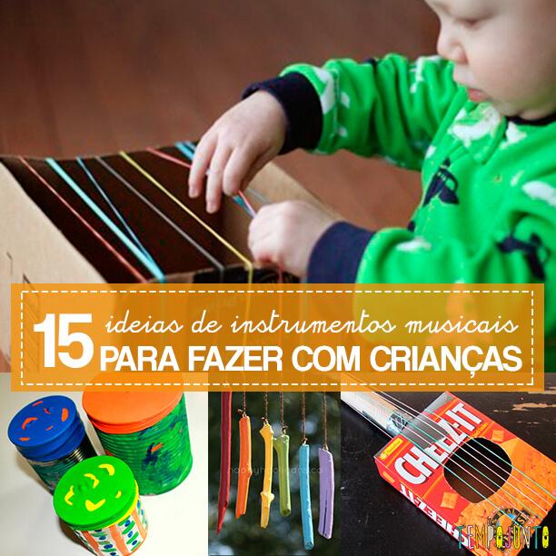 15 ideias criativas para fazer instrumentos musicais com crianças - capa