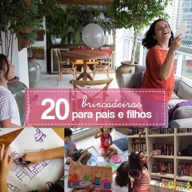 20 Brincadeiras para pais e filhos