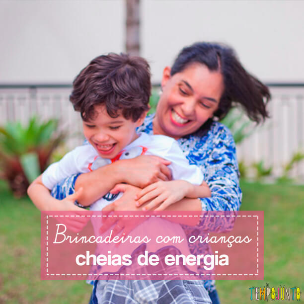 Brincadeiras perfeitas para crianças agitadas e cheias de energia