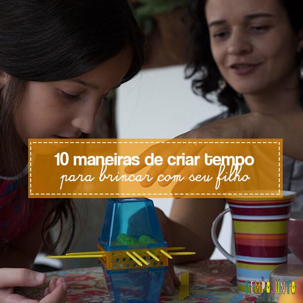10 maneiras para criar tempo e se divertir com os filhos