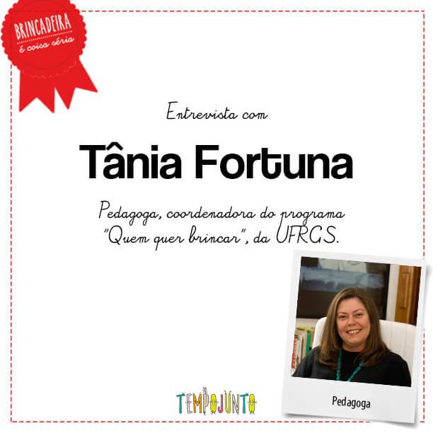 A especialista Tânia Ramos Fortuna desvenda afinal os segredos do brinquedo