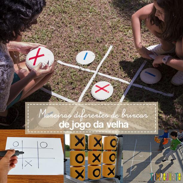 Jogo da velha é uma brincadeira para dentro e fora de casa que estimula a velocidade de raciocínio