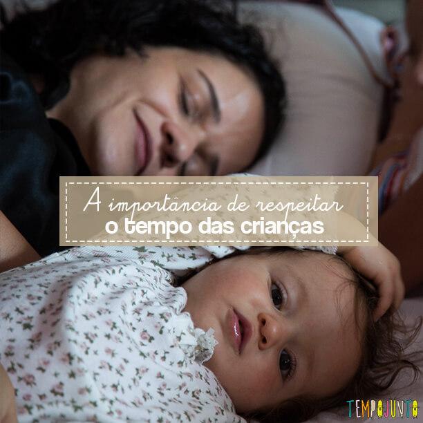 O respeito ao tempo do seu filho que é diferente do seu