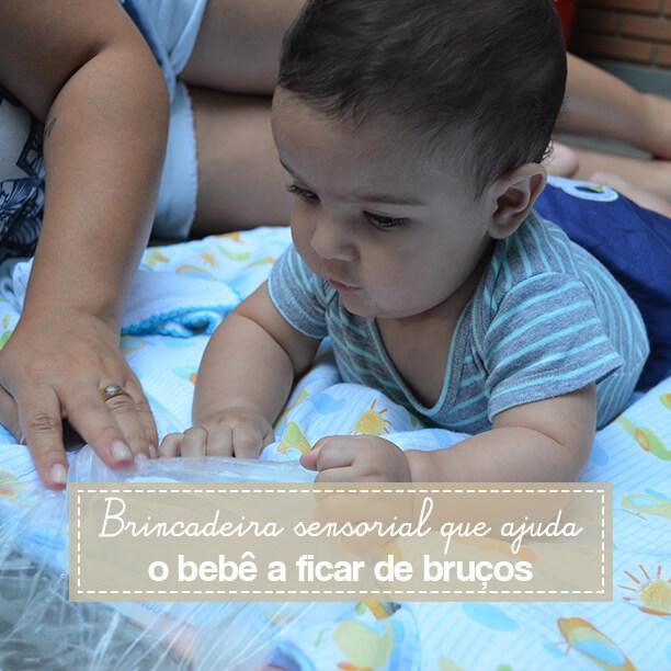 Brincadeira 2 em 1 para bebês: sensorial e com estímulo para ficar de bruços