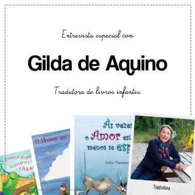 Gilda de Aquino é a mestra com as palavras por trás de vários livros infantis que lemos para nossos filhos