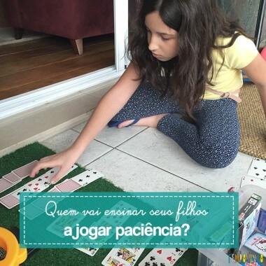 Quem vai ensinar seus filhos a jogar paciência?