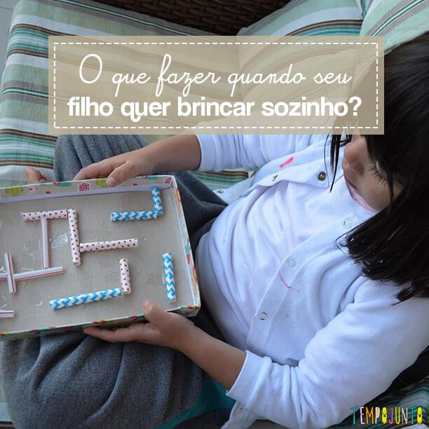 O seu filho quer brincar sozinho?