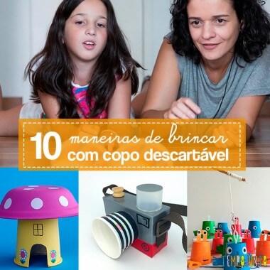 10 maneiras de brincar com copo descartável