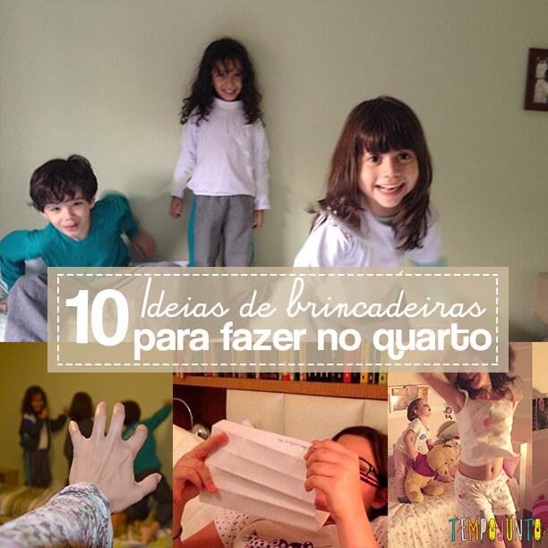 10 ideias de brincadeiras para fazer no quarto - capa