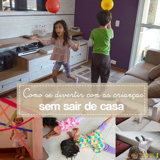 10 atividades dentro de casa para crianças agitadas