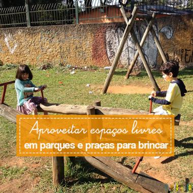 Espaços livres em parques e praças podem ser aproveitados para brincar