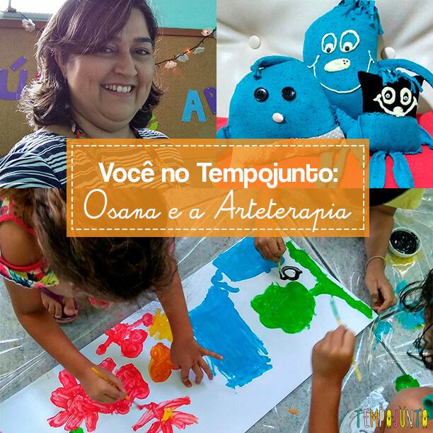 Você no Tempojunto: Osana Barreto e a Arteterapia na brincadeira com sobrinhos e netos