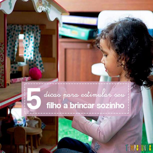 5 dicas para estimular seu filho a brincar sozinho