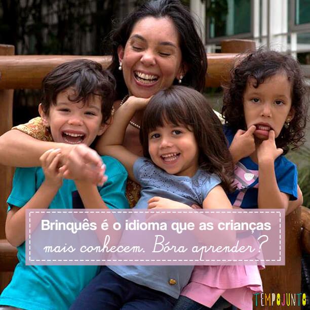 Você sabe falar brinquês? Brincar é o idioma das crianças