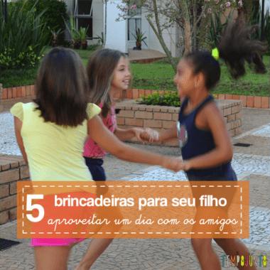 5 brincadeiras que seu filho irá curtir com os amigos