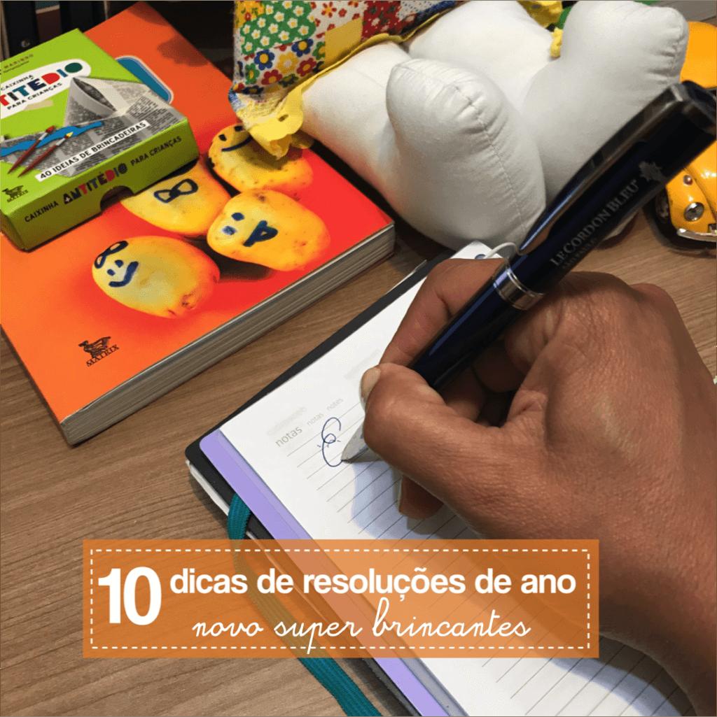 10 resoluções brincantes para seu ano