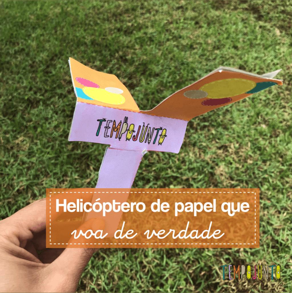 Helicóptero de papel que voa de verdade como brinquedo caseiro