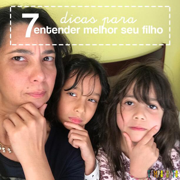 Como entender melhor seu filho em 7 passos simples