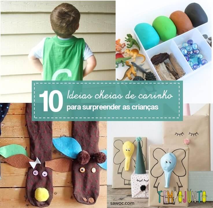 10 ideias criativas para surpreender as crianças com muito afeto
