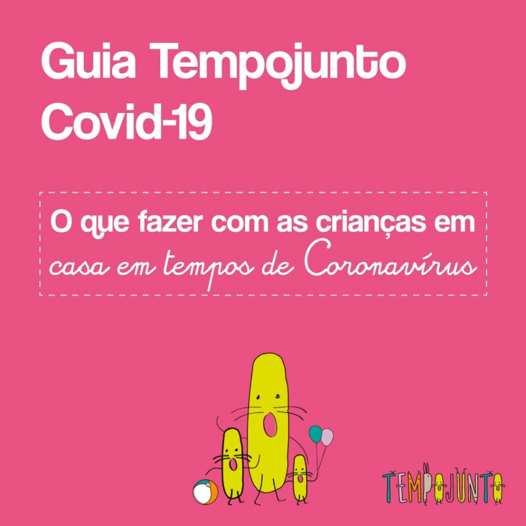 Guia Tempojunto em Casa Covid-19: brincadeiras e atividades para as crianças em tempo de Coronavírus