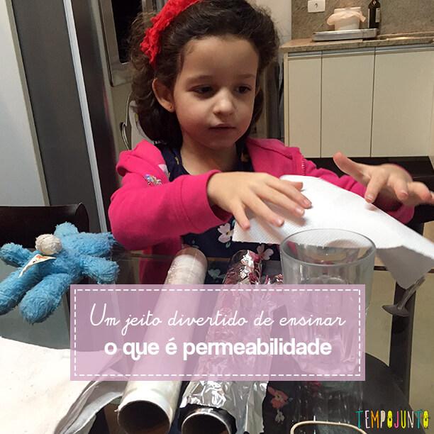 Experimento para crianças: o que é permeável?