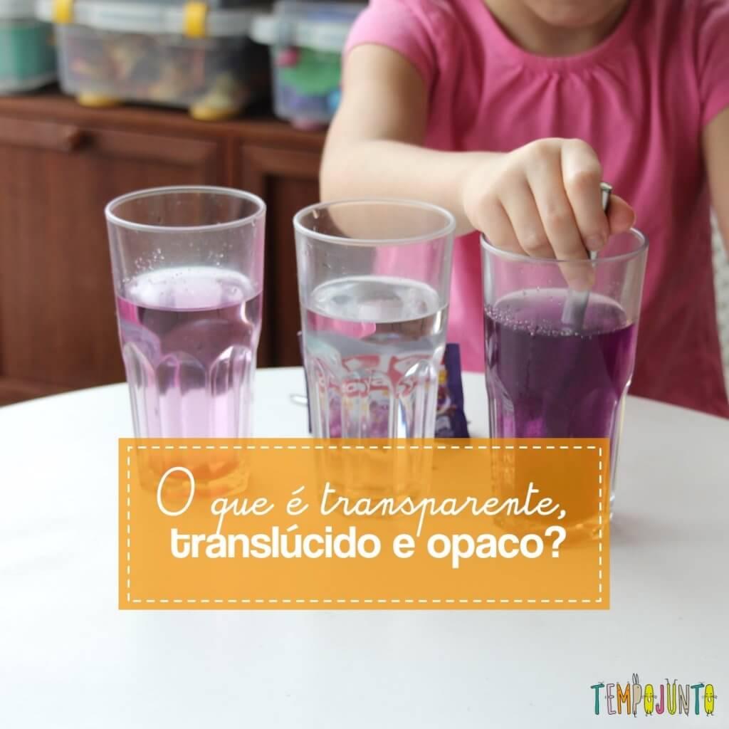 Transparente, translúcido, opaco: experimento para crianças