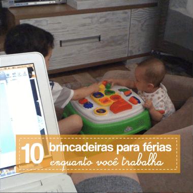 10 brincadeiras para conciliar o home office e as férias dos filhos