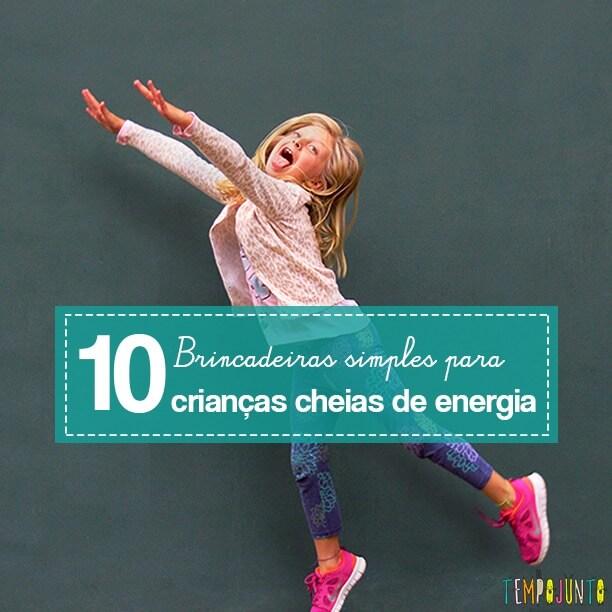 10 atividades para gastar a energia das crianças