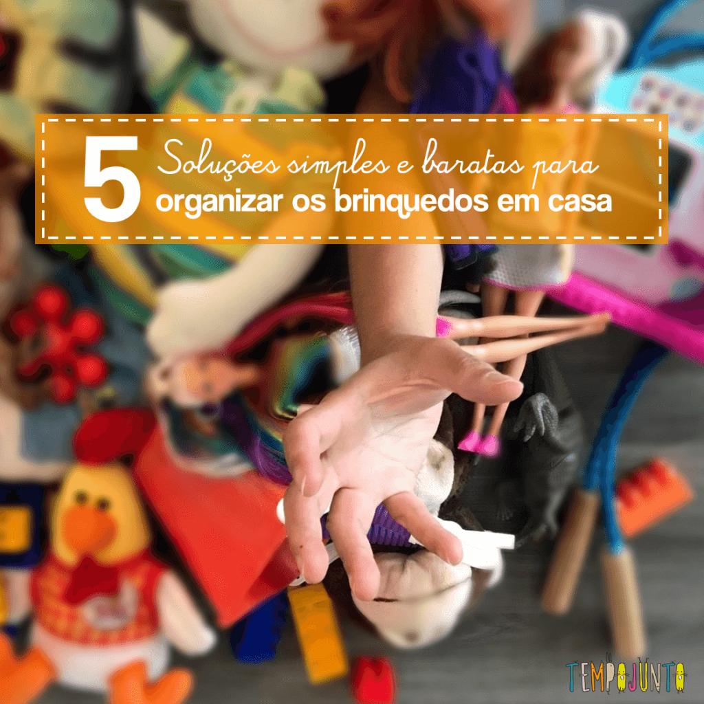 5 soluções de como organizar os brinquedos em casa