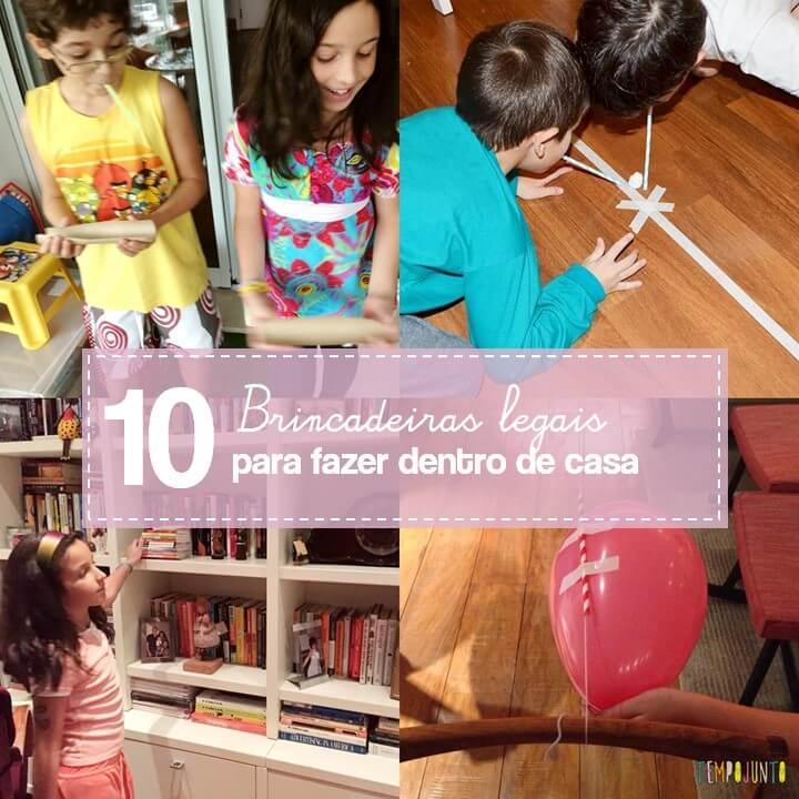 10 brincadeiras legais para fazer em casa